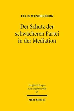 Abbildung von Wendenburg | Der Schutz der schwächeren Partei in der Mediation | 2013 | 95