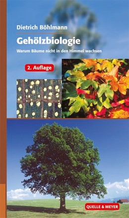 Abbildung von Böhlmann | Gehölzbiologie | 2., korrigierte Auflage | 2013 | Warum Bäume nicht in den Himme...