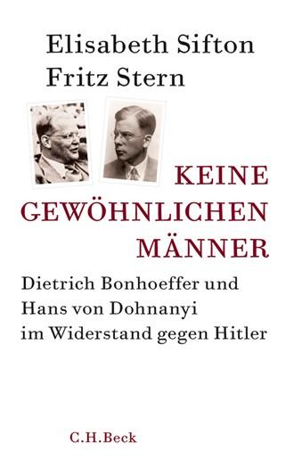 Cover: Elisabeth Sifton|Fritz Stern, Keine gewöhnlichen Männer