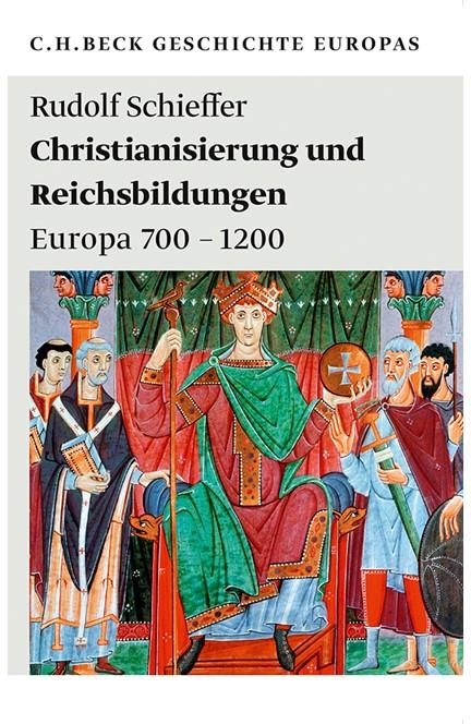 Cover: Rudolf Schieffer, Christianisierung und Reichsbildungen