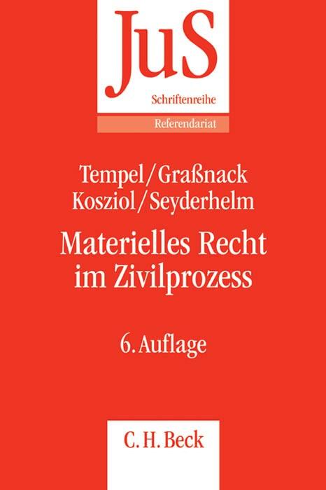 Materielles Recht im Zivilprozess | Tempel / Graßnack / Kosziol / Seyderhelm | 6., komplett neu bearbeitete Auflage, 2014 | Buch (Cover)