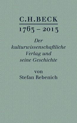 Abbildung von Rebenich, Stefan   C.H. BECK 1763 - 2013   1. Auflage   2013   beck-shop.de