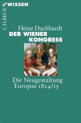Abbildung von Duchhardt, Heinz | Der Wiener Kongress | 2. Auflage | 2015 | Die Neugestaltung Europas 1814... | 2778