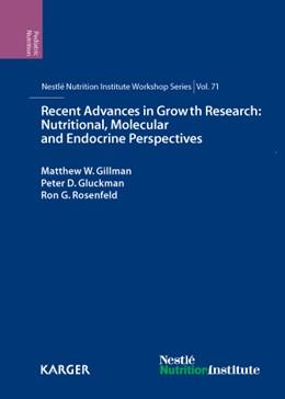 Abbildung von Gillman / Gluckman / Rosenfeld | Recent Advances in Growth Research: Nutritional, Molecular and Endocrine Perspectives | 2013 | 71st Nestlé Nutrition Institut... | 71