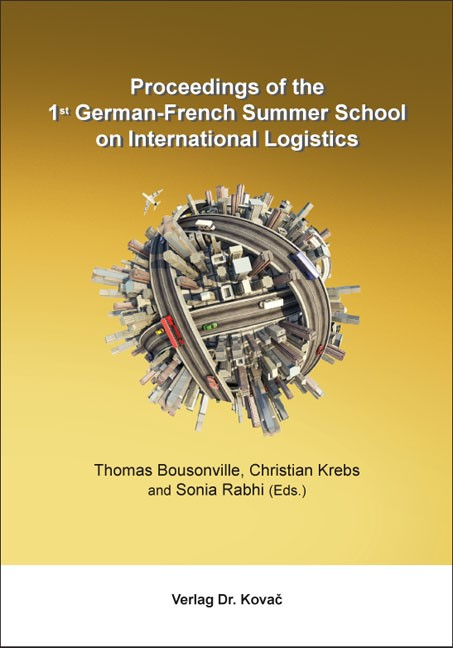 Proceedings of the 1st German-French Summer School on International Logistics | Bousonville / Krebs / Rabhi | 1. Auflage 2013, 2013 | Buch (Cover)