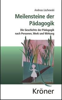 Meilensteine der Pädagogik | Lischewski, 2013 | Buch (Cover)