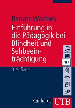 Abbildung von Walthes | Einführung in die Blinden und Sehbehindertenpädagogik | 3. Auflage | 2014 | beck-shop.de
