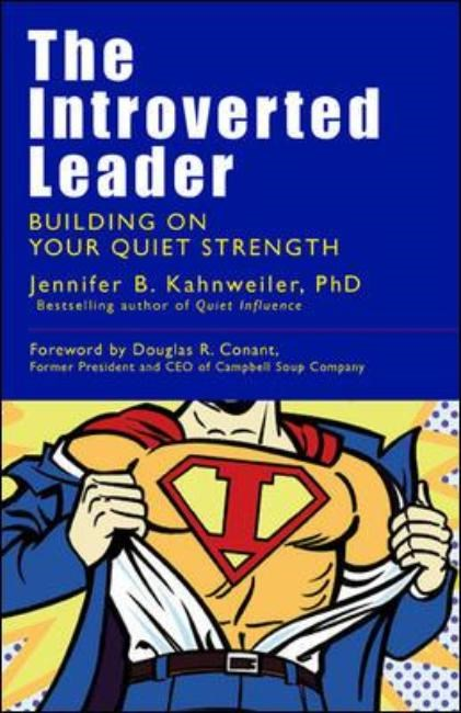 The Introverted Leader; Building on Your Quiet Strength | Kahnweiler, 2013 | Buch (Cover)