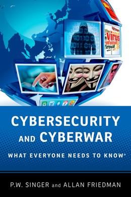 Abbildung von Singer / Friedman | Cybersecurity and Cyberwar | 1. Auflage | 2014 | beck-shop.de