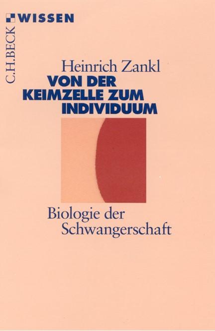 Cover: Heinrich Zankl, Von der Keimzelle zum Individuum