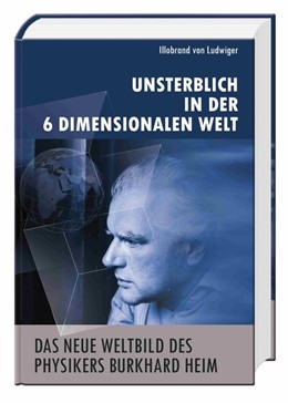 Abbildung von Ludwiger | Das neue Weltbild des Physikers Burkhard Heim | 1. Auflage | 2013 | beck-shop.de