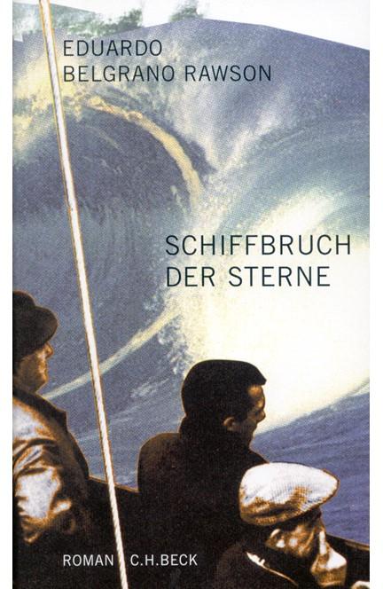 Cover: Eduardo Belgrano Rawson, Schiffbruch der Sterne