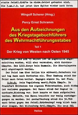 Abbildung von Schramm / Scherer | Aus den Aufzeichnungen des Kriegstagebuchführers des Wehrmachtführungsstabes | 2013 | Teil 1 Der Krieg von Westen na...