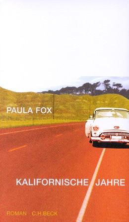 Abbildung von Fox, Paula | Kalifornische Jahre | 2. Auflage | 2001 | Roman