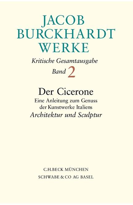 Cover: Jacob Burckhardt, Jacob Burckhardt Werke, Band 2: Der Cicerone