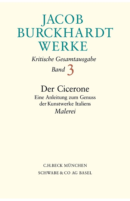 Cover: Jacob Burckhardt, Jacob Burckhardt Werke, Band 3: Der Cicerone