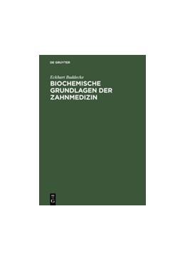Abbildung von Buddecke | Biochemische Grundlagen der Zahnmedizin | Reprint 2012 | 2013
