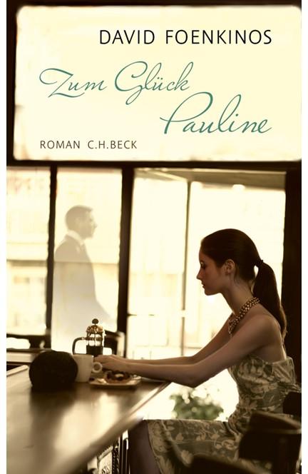 Cover: David Foenkinos, Zum Glück Pauline