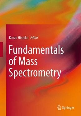Abbildung von Hiraoka | Fundamentals of Mass Spectrometry | 2013