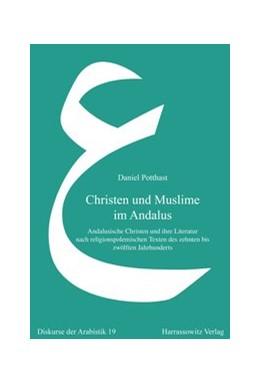 Abbildung von Potthast | Christen und Muslime im Andalus | 2013 | Andalusische Christen und ihre... | 19
