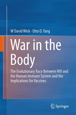 Abbildung von Wick / Yang | War in the Body | 2013 | The Evolutionary Arms Race Bet...