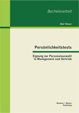 Abbildung von Höser | Persönlichkeitstests: Eignung zur Personalauswahl in Management und Vertrieb | 1. Auflage 2013 | 2013