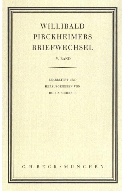 Cover: , Willibald Pirckheimers Briefwechsel  Bd. 5