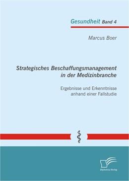 Abbildung von Boer | Strategisches Beschaffungsmanagement in der Medizinbranche: Ergebnisse und Erkenntnisse anhand einer Fallstudie | 2013