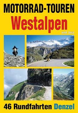 Abbildung von Denzel | Motorrad-Touren Westalpen und Jura | 3. Auflage | 2013 | beck-shop.de