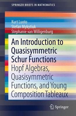 Abbildung von Luoto / Mykytiuk   An Introduction to Quasisymmetric Schur Functions   1. Auflage   2013   beck-shop.de
