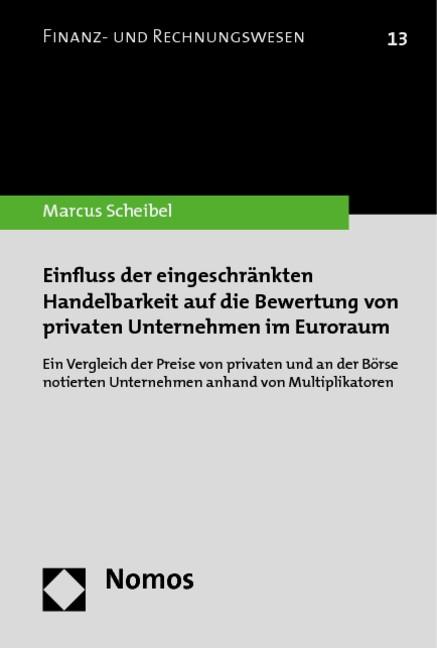 Abbildung von Scheibel | Einfluss der eingeschränkten Handelbarkeit auf die Bewertung von privaten Unternehmen im Euroraum | 1. Auflage 2013 | 2013