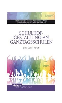 Abbildung von Dietrich / Hass / Marek | Schulhofgestaltung an Ganztagsschulen | 2013 | Ein Leitfaden