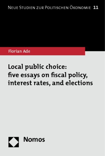 Local public choice: five essays on fiscal policy, interest rates, and elections | Ade, 2013 | Buch (Cover)