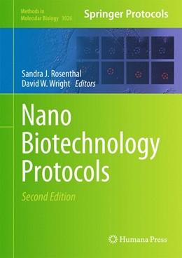 Abbildung von Rosenthal / Wright   NanoBiotechnology Protocols   2. Auflage   2013   1026   beck-shop.de