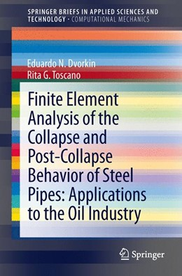 Abbildung von Dvorkin / Toscano | Finite Element Analysis of the Collapse and Post-Collapse Behavior of Steel Pipes: Applications to the Oil Industry | 2013 | Applications to the oil indust...