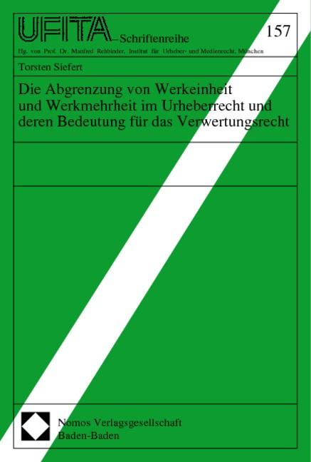 Die Abgrenzung von Werkeinheit und Werkmehrheit im Urheberrecht und deren Bedeutung für das Verwertungsrecht, 1998 | Buch (Cover)