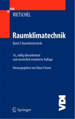 Abbildung von Rietschel / Fitzner   Raumklimatechnik Band 3: Raumheiztechnik   16., völlig überarbeitete und wesentlich erweiterte Auflage   2004