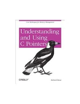 Abbildung von Richard M. Reese | Understanding and Using C Pointers | 2013