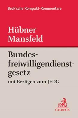 Abbildung von Hübner / Mansfeld   Bundesfreiwilligendienstgesetz   1. Auflage   2014   beck-shop.de