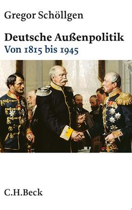 Abbildung von Schöllgen, Gregor | Deutsche Außenpolitik | 1. Auflage | 2013 | 6118 | beck-shop.de
