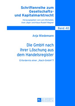 Abbildung von Wiedemann   Die GmbH nach ihrer Löschung aus dem Handelsregister   2013   Erfordernis einer «Nach-GmbH»?   40