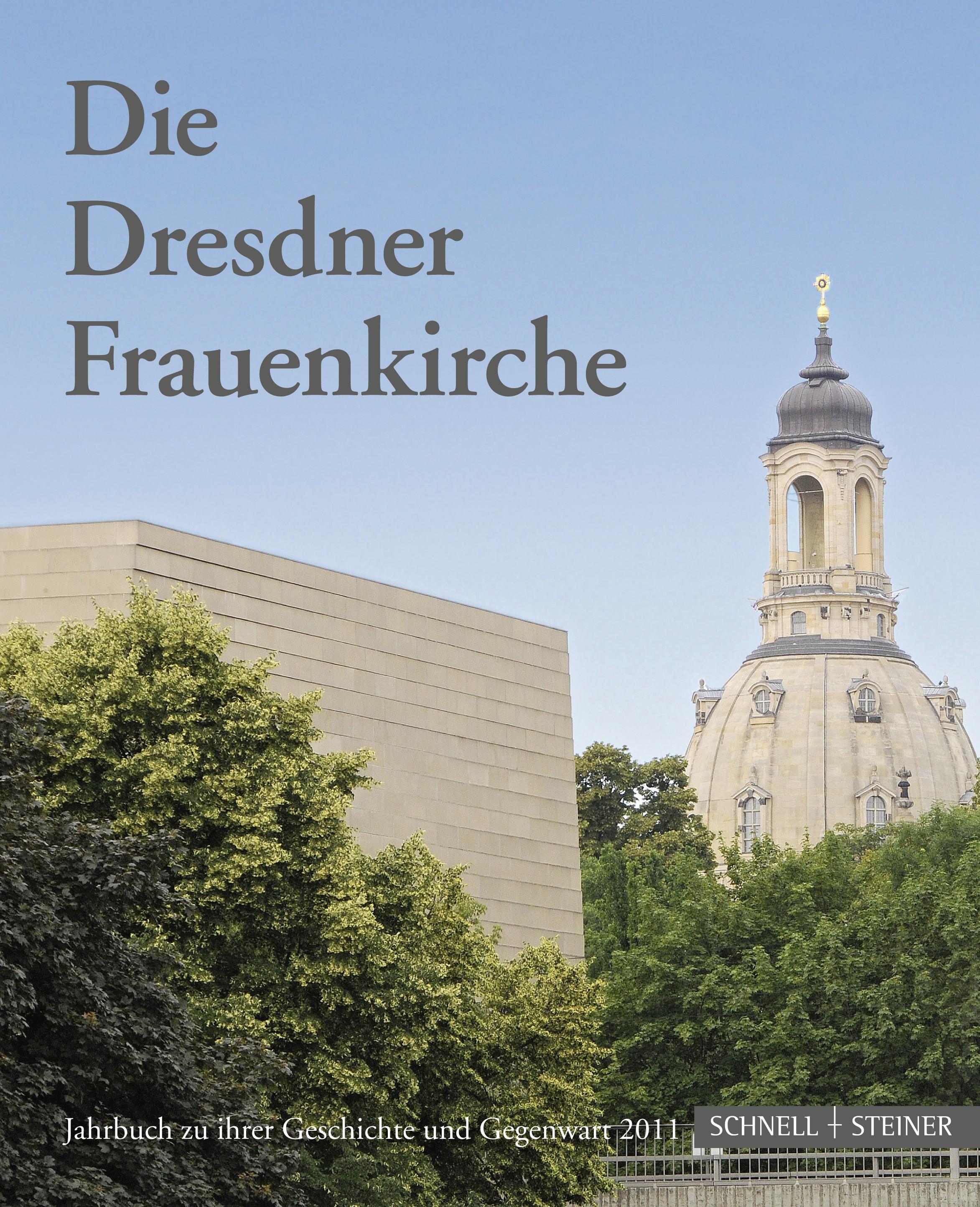 Abbildung von Gesellschaft zur Förderung der Frauenkirche e.V. / Magirius   Die Dresdner Frauenkirche   2011