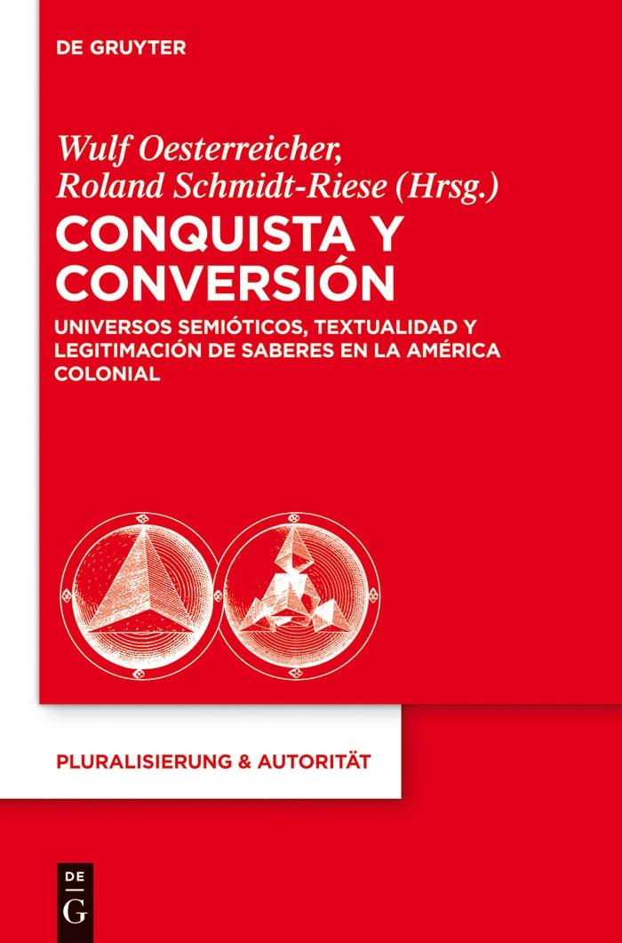 Conquista y Conversión   Oesterreicher / Schmidt-Riese, 2013   Buch (Cover)