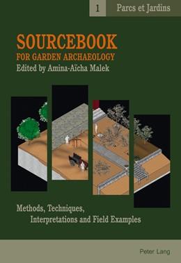 Abbildung von Malek   Sourcebook for Garden Archaeology   2013   Methods, Techniques, Interpret...   1