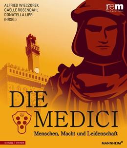 Abbildung von Wieczorek / Rosendahl / Lippi | Die Medici | 2013 | Menschen, Macht und Leidenscha... | 54