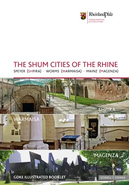Abbildung von Preißler / Directorate-General of the Cultural Heritage of Rhineland-Palatinate, The Historical Monuments Administration | The Shum Cities of the Rhine | 2015 | Speyer (Shpira) – Worms (Warma...