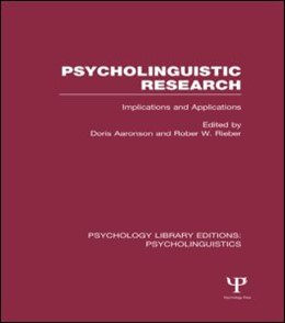 Abbildung von Aaronson / Rieber | Psycholinguistic Research (PLE: Psycholinguistics) | 2013 | Implications and Applications