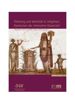 Abbildung von Schrenk / Vössing   Kleidung und Identität in religiösen Kontexten der römischen Kaiserzeit   1. Auflage   2012   beck-shop.de