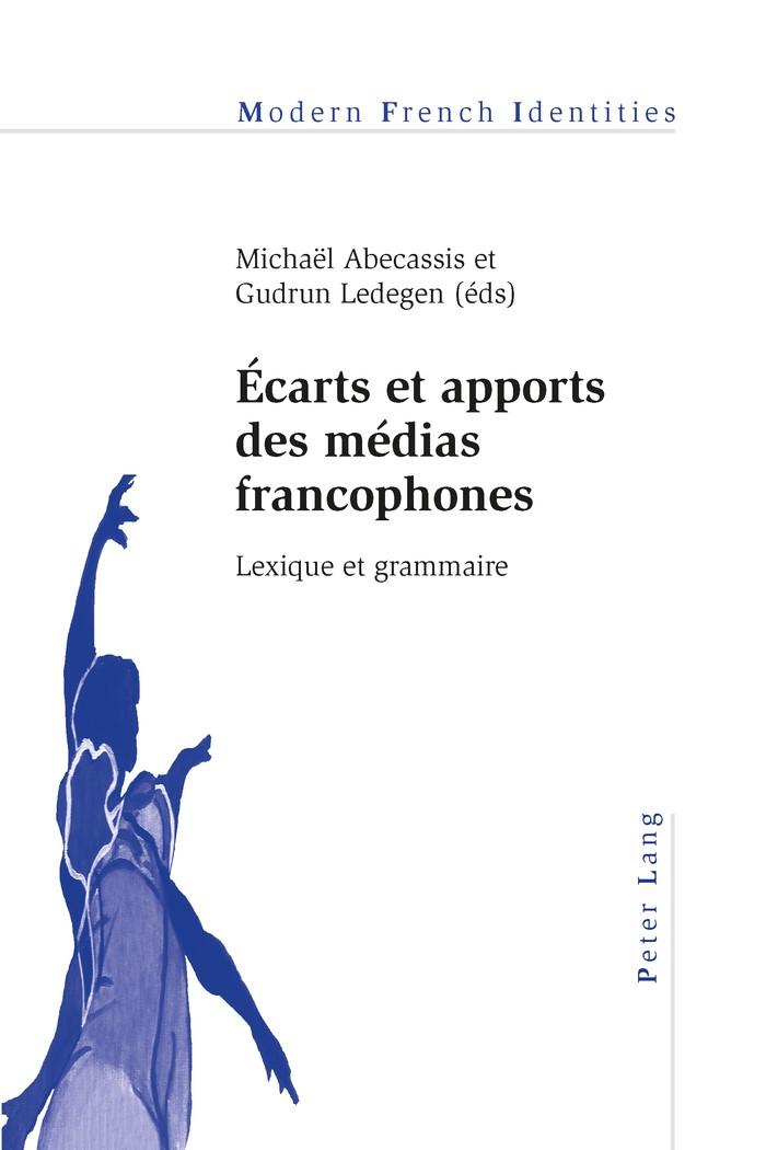 Écarts et apports des médias francophones | Abecassis / Ledegen, 2013 | Buch (Cover)