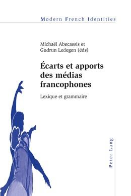 Abbildung von Abecassis / Ledegen | Écarts et apports des médias francophones | 2013 | Lexique et grammaire | 108